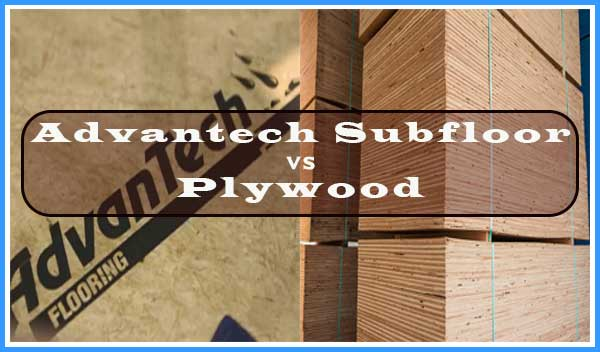 Advantech Subfloor vs Plywood