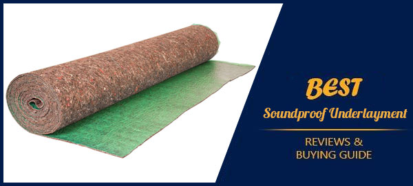 Best Soundproof Underlayment