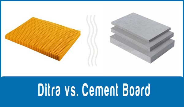Ditra vs. Cement Board