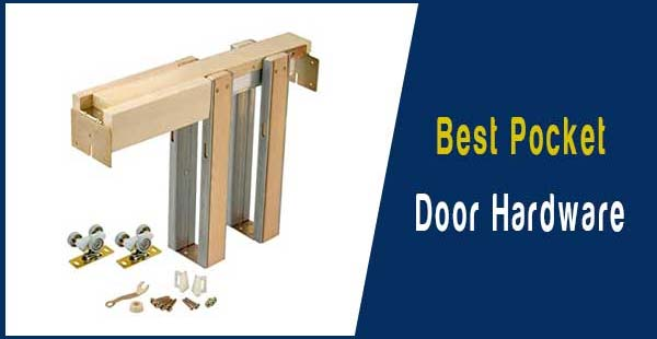 Best Pocket Door Hardware