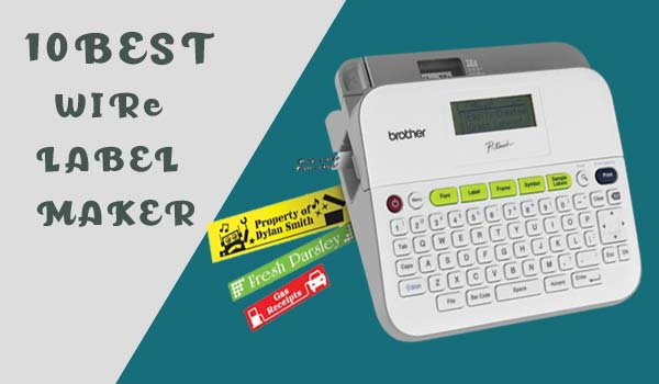 best wire label maker